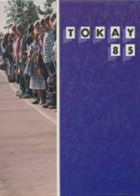 1985 Yearbook Tokay High School